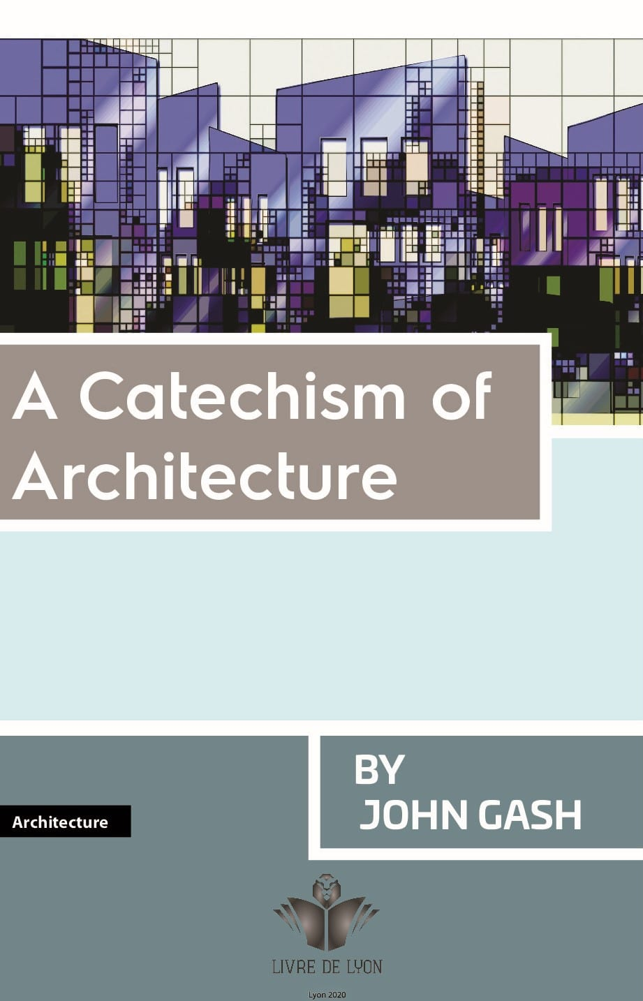 A Catechism of Architecture